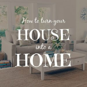 Turn Your House into a Home by Using These Simple Tips